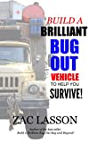 Build a brilliant bug out vehicle to help you survive