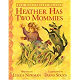Heather Has Two Mommies: 10th Anniversary Edition (Alyson Wonderland) ~ Leslea Newman