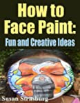 How to Face Paint - Fun and Creative...
