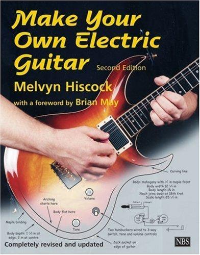 Make Your Own Electric Guitar By Hiscock, Melvyn (1998) Paperback