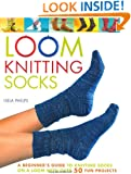 Loom Knitting Socks: A Beginner's Guide to Knitting Socks on a Loom with Over 50 Fun Projects (No-Needle Knits)