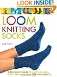 Loom Knitting Socks: A Beginner's Gui...