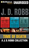 Time of Death: A J. D. Robb CD Collection: Eternity in Death, Ritual in Death, Missing in Death (In Death Series)