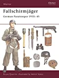 Fallschirmjäger: German Paratrooper 1935-45 (Warrior, Band 38)