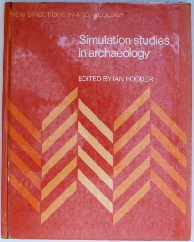 Simulatn Studies Archaeolgy (New Directions in Archaeology)