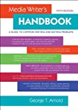 Media Writers Handbook: A Guide to Common Writing and Editing Problems