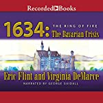 1634: The Bavarian Crisis | Eric Flint,Virginia DeMarce