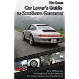 Via Corsa Car Lover's Guide to Southern Germany ~ Ron Adams