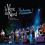 Mesdames Et Messieurs!by Le Vent du Nord