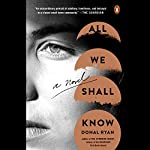 All We Shall Know: A Novel   Donal Ryan