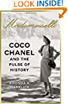 Mademoiselle: Coco Chanel and the Pul...