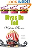 Divas Do Tell (Dixie Divas Book 5)