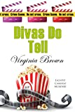 Divas Do Tell: 5 (The Dixie Diva Mystery Series)