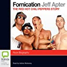 Fornication: The Red Hot Chili Peppers Story Hörbuch von Jeff Apter Gesprochen von: Adrian Mulraney