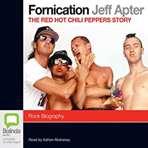 Fornication: The Red Hot Chili Peppers Story | [Jeff Apter]