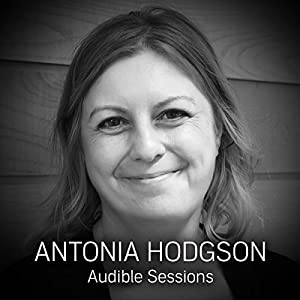 FREE: Audible Sessions with Antonia Hodgson Speech