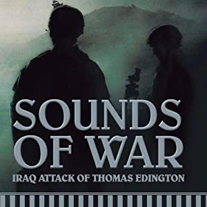 Sounds of War: Iraq Attack of Thomas Edington | [Thomas Ferreolus]