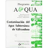 Contaminación del agua subterránea de Valfrondoso. Guía del alumno (Aprendizaje de los Productos Químicos y sus...