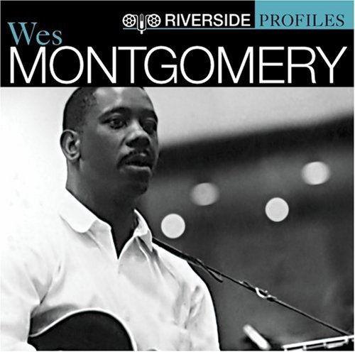 Riverside Profiles [2 CD] by Wes Montgomery (2006-11-07)