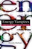 img - for Energy Vampires: A Practical Guide for Psychic Self-Protection book / textbook / text book