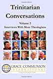 img - for Trinitarian Conversations Volume 2: Interviews With More Theologians (You're Included) book / textbook / text book