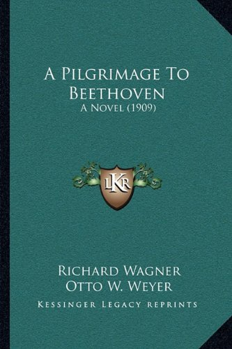 A Pilgrimage to Beethoven: A Novel (1909)