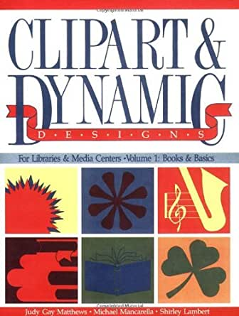 Clipart & Dynamic Designs for Libraries & Media Centers, Vol. 1: Books