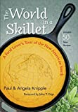 Paul Knipple The World in a Skillet: A Food Lover's Tour of the New American South