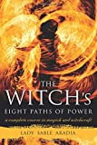 img - for The Witch's Eight Paths of Power: A Complete Course in Magick and Witchcraft book / textbook / text book