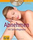 Abnehmen mit Selbsthypnose (mit Audio-CD) (GU Multimedia)