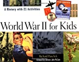 img - for World War II for Kids: A History with 21 Activities (For Kids series) book / textbook / text book