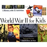 World War II for Kids: A History with 21 Activities (For Kids series) ~ Richard Panchyk