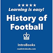 History of Football Audiobook by  IntroBooks Narrated by Tracy Tupman