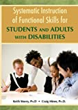 Systematic Instruction of Functioal Skills for Students and Adults With Disabilities (0398086265) by Keith Storey