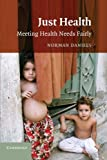 Just Health: Meeting Health Needs Fairly