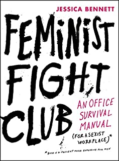 Book Cover: Feminist Fight Club: An Office Survival Manual for a Sexist Workplace