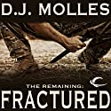 The Remaining: Fractured Audiobook by D. J. Molles Narrated by Christian Rummel