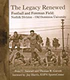 img - for The Legacy Renewed Football and Foreman Field: Norfolk Division - Old Dominion University book / textbook / text book