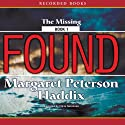 Found (       UNABRIDGED) by Margaret Peterson Haddix Narrated by Chris Sorensen