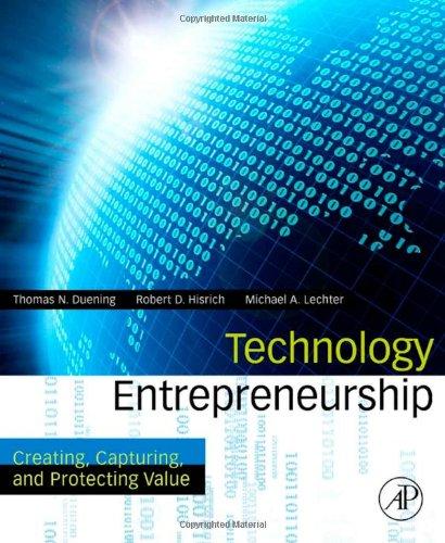 Technology Entrepreneurship: Creating, Capturing,