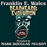 Deadheads: Evolution | Franklin E. Wales