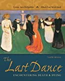 img - for The Last Dance: Encountering Death and Dying book / textbook / text book