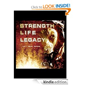 Strength, Life, Legacy on kindle