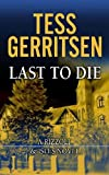 Tess Gerritsen Last to Die (Center Point Platinum Mystery (Large Print))