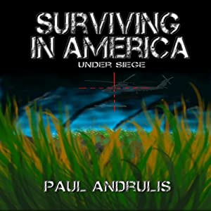 Surviving In America: Under Siege 2nd Edition: A Joe Anderson Novel | [Paul Andrulis]