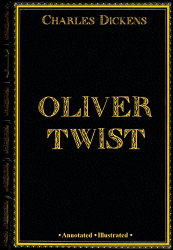 Charles Dickens - Oliver Twist (Annotated, Illustrated)