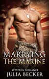 Romance: Marrying The Marine (Navy Seal Western Bride Romance) (Military A Heroes Second Chance Short Stories)