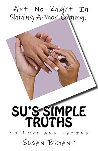 Su's Simple Truths: Volume 1 (on Love and Dating)