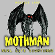 Mothman: Real Life Sightings Audiobook by Monique Lane Narrated by Frank Di Piazza