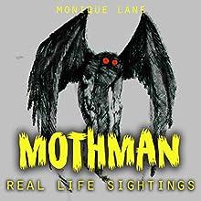 Mothman:: Real Life Sightings | Livre audio Auteur(s) : Monique Lane Narrateur(s) : Frank Di Piazza